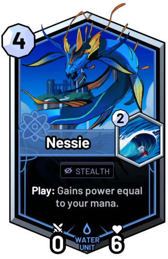 Nessie - Play: Gains power equal to your mana.