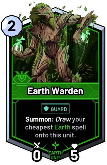 Earth Warden - Summon: Draw your cheapest earth spell onto this unit.