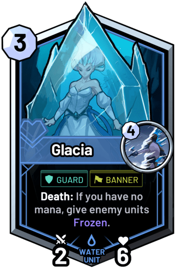 Glacia - Death: If you have no mana, give enemy units Frozen.