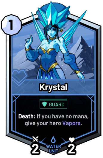 Krystal - Death: If you have no mana, give your hero Vapors.