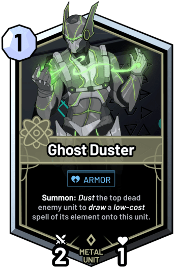 Ghost Duster - Summon: Dust the top dead enemy unit to draw a low-cost spell of its element onto this unit.