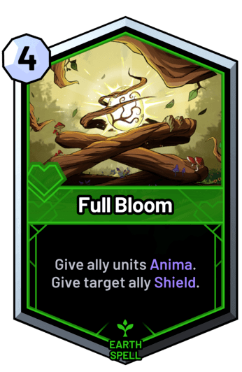 Full Bloom - Give ally units Anima. Give target ally Shield.