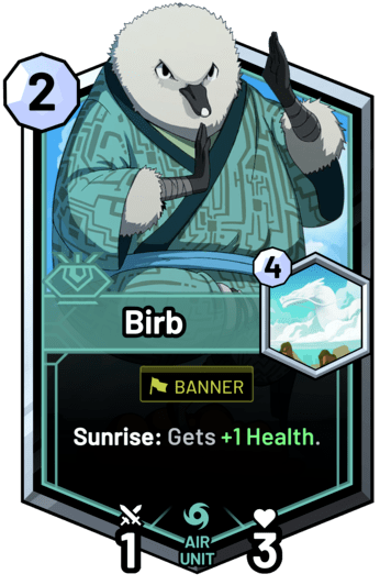 Birb - Sunrise: Gets +1 Health.