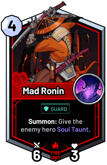 Mad Ronin - Summon: Give the enemy hero Soul Taunt.