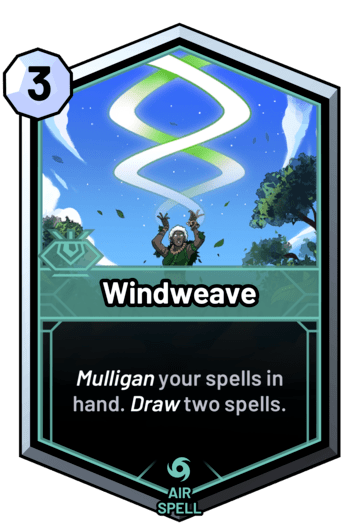 Windweave - Mulligan your spells in hand. Draw two spells.