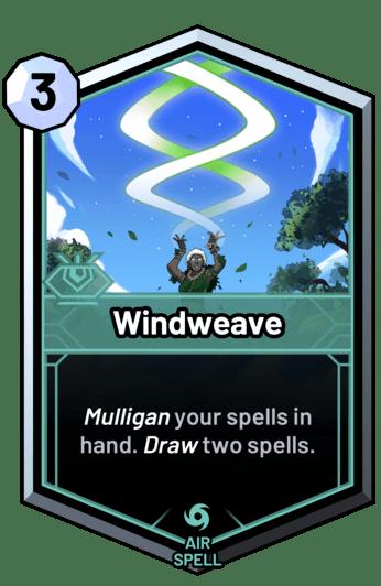 Windweave - Mulligan your spells in hand. Draw two spells.