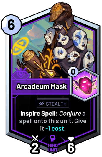 Arcadeum Mask - Inspire Spell: Conjure a spell onto this unit. Give it -1 cost.