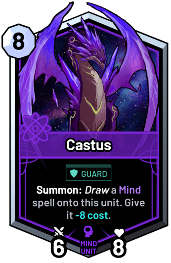 Castus - Summon: Draw a mind spell onto this unit. Give it -8 cost.