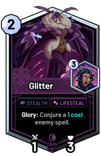 Glitter - Glory: Conjure a 1 cost enemy spell.