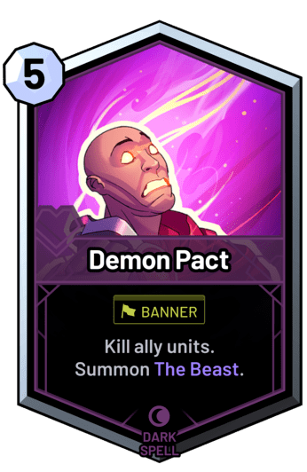 Demon Pact - Kill ally units. Summon The Beast.
