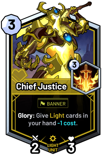 Chief Justice - Glory: Give light cards in your hand -1 cost.