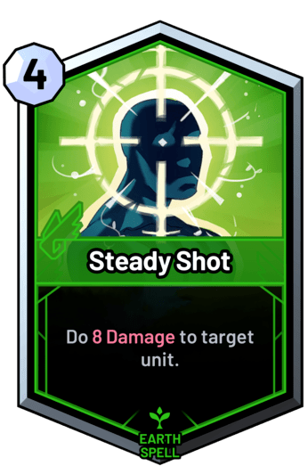 Steady Shot - Do 8 Damage to target unit.