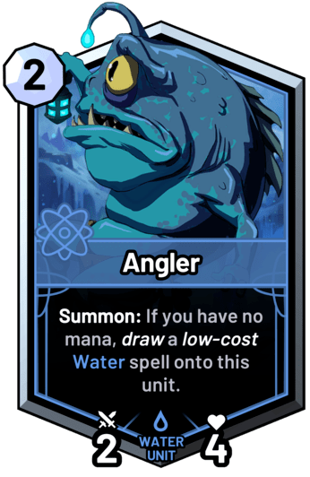 Angler - Summon: If you have no mana, draw a low-cost water spell onto this unit.