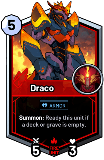 Draco - Summon: Ready this unit if a deck or grave is empty.