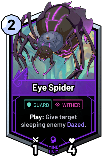 Eye Spider - Summon: Give target sleeping enemy Dazed.