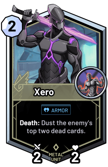 Xero - Death: Dust the enemy's top two dead cards.