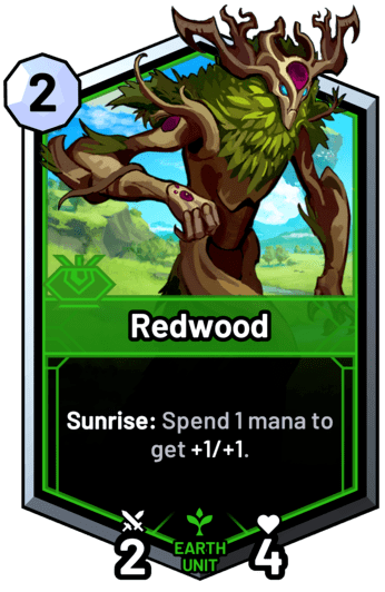 Redwood - Sunrise: Spend 1 mana to get +1/+1.