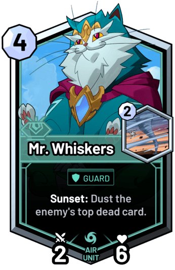 Mr. Whiskers - Sunset: Dust the enemy's top dead card.