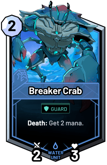 Breaker Crab - Death: Get 2 mana.