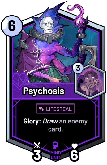 Psychosis - Glory: Draw an enemy card.