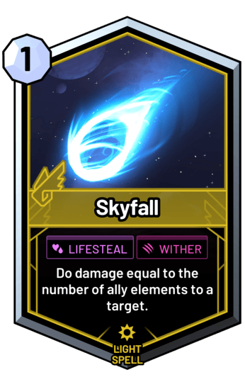 Skyfall - Do damage equal to the number of ally elements to a target.