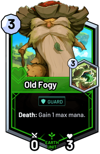 Old Fogy - Death: Gain 1 max mana.