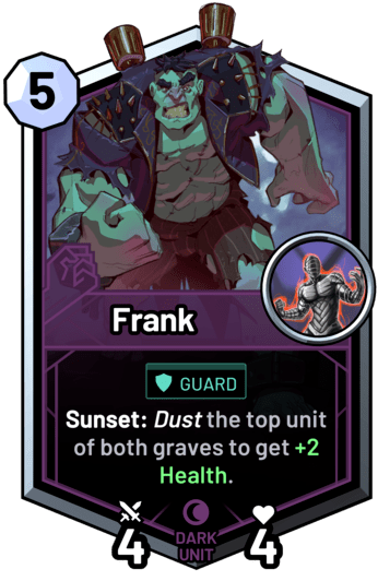 Frank - Sunset: Dust the top unit of both graves to get +2 Health.