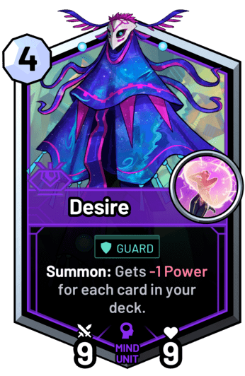 Desire - Summon: Gets -1 Power for each card in your deck.