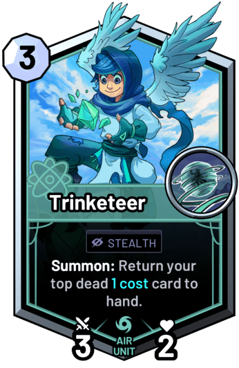 Trinketeer - Summon: Return your top dead 1 cost card to hand.