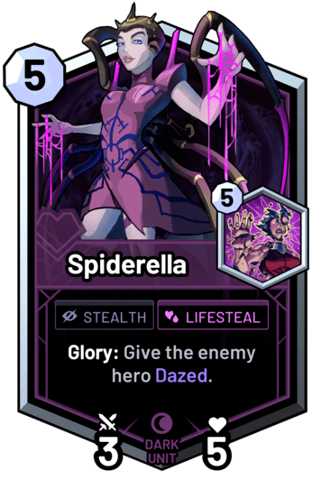 Spiderella - Glory: Give the enemy hero Dazed.