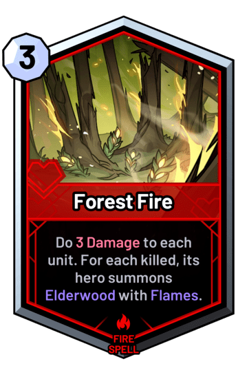 Forest Fire - Do 3 Damage to each unit. For each killed, its hero summons Elderwood with Flames.