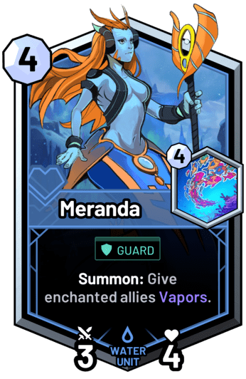 Meranda - Summon: Give enchanted allies Vapors.
