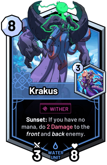 Krakus - Sunset: If you have no mana, do 2 Damage to the front and back enemy.