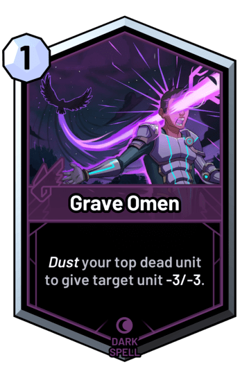 Grave Omen - Dust your top dead unit to give target unit -3/-3.