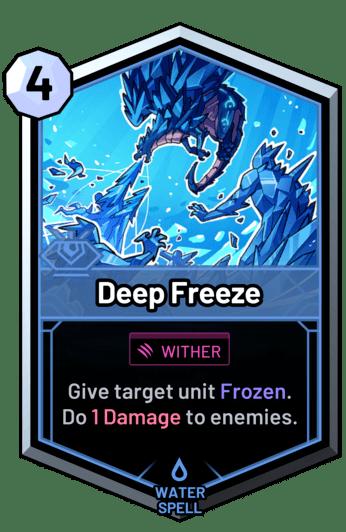 Deep Freeze - Give target unit Frozen. Do 1 Damage to enemies.