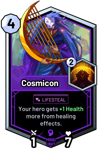 Cosmicon - Your hero gets +1 Health more from healing effects.