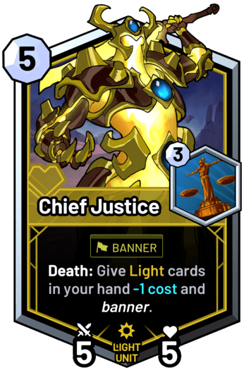 Chief Justice - Death: Give light cards in your hand -1 cost and banner.
