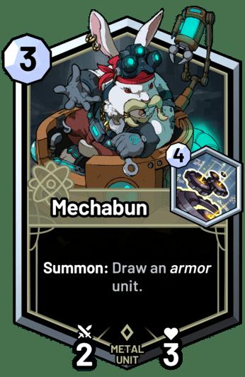 Mechabun - Summon: Draw an armor unit.