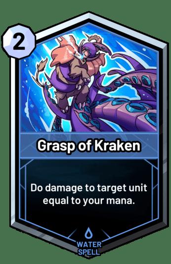 Grasp of Kraken - Do damage to target unit equal to your mana.