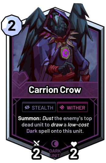 Carrion Crow - Summon: Dust the enemy's top dead unit to draw a low-cost dark spell onto this unit.