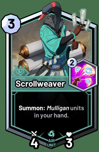 Scrollweaver - Summon: Mulligan units in your hand.