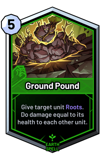 Ground Pound - Give target unit Roots. Do damage equal to its health to each other unit.
