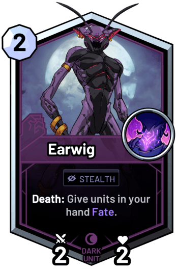 Earwig - Death: Give units in your hand Fate.