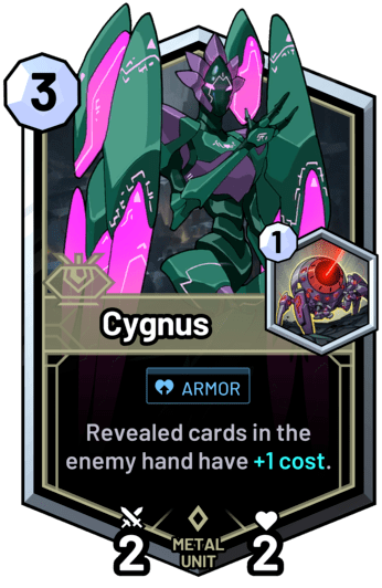 Cygnus - Revealed cards in the enemy hand have +1 cost.