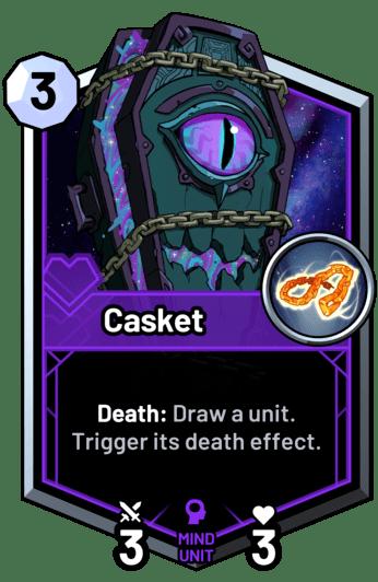 Casket - Death: Draw a unit. Trigger its death effect.