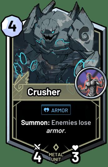 Crusher - Summon: Enemies lose armor.