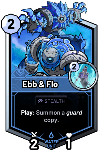 Ebb & Flo - Play: Summon a guard copy.