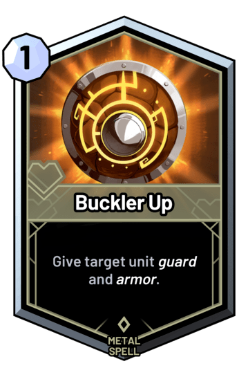 Buckler Up - Give target unit guard and armor.