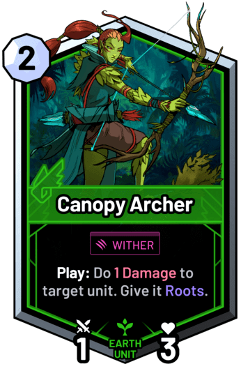 Canopy Archer - Play: Do 1 Damage to target unit. Give it Roots.