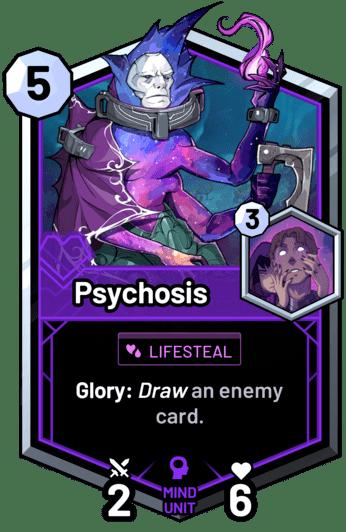 Psychosis - Glory: Draw an enemy card.